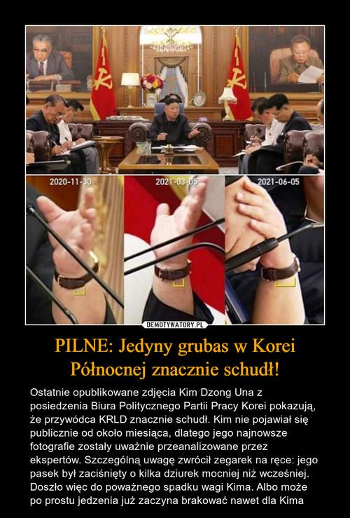 PILNE: Jedyny grubas w Korei Północnej znacznie schudł!