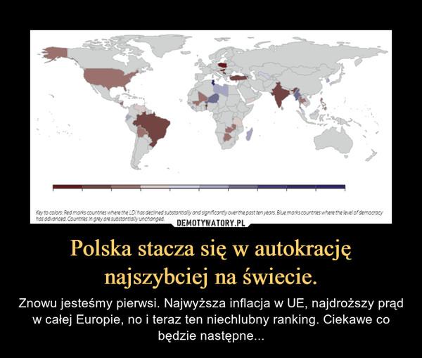 Polska stacza się w autokrację najszybciej na świecie. – Znowu jesteśmy pierwsi. Najwyższa inflacja w UE, najdroższy prąd w całej Europie, no i teraz ten niechlubny ranking. Ciekawe co będzie następne...