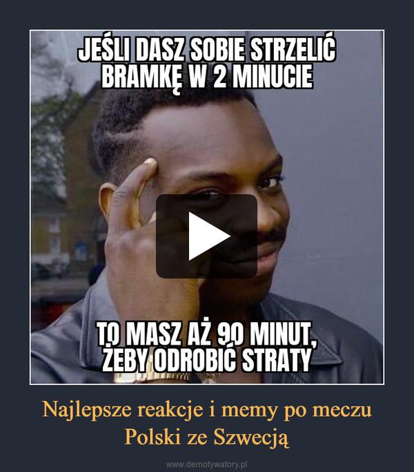 Najlepsze reakcje i memy po meczu Polski ze Szwecją –