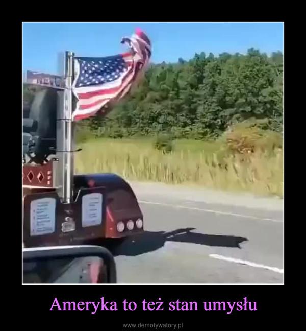Ameryka to też stan umysłu –