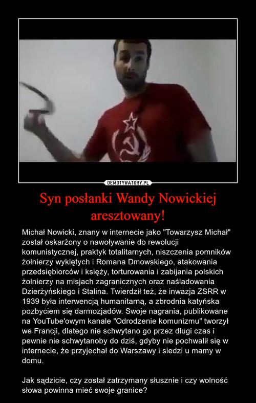 Syn posłanki Wandy Nowickiej aresztowany!