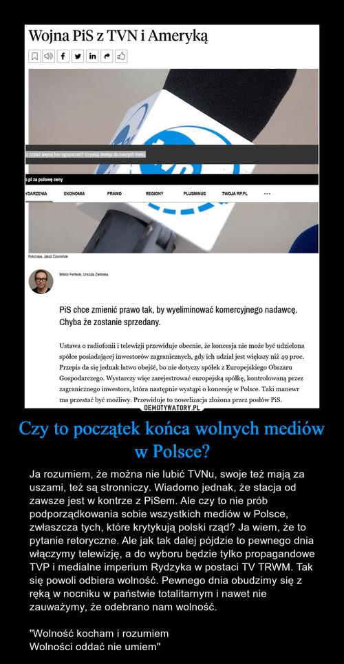 Czy to początek końca wolnych mediów w Polsce?