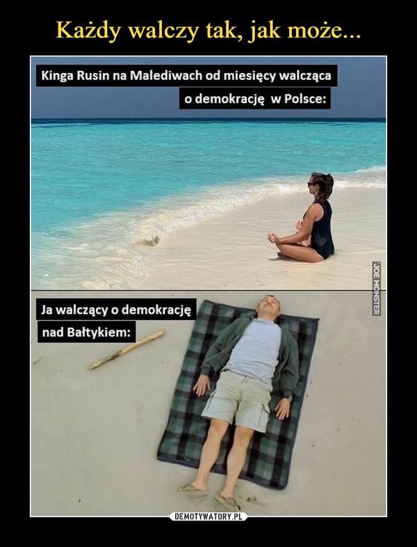 –  Kinga Rusin na Malediwach od miesięcy walczącao demokrację w Polsce:Ja walczący o demokracjęnad Bałtykiem: