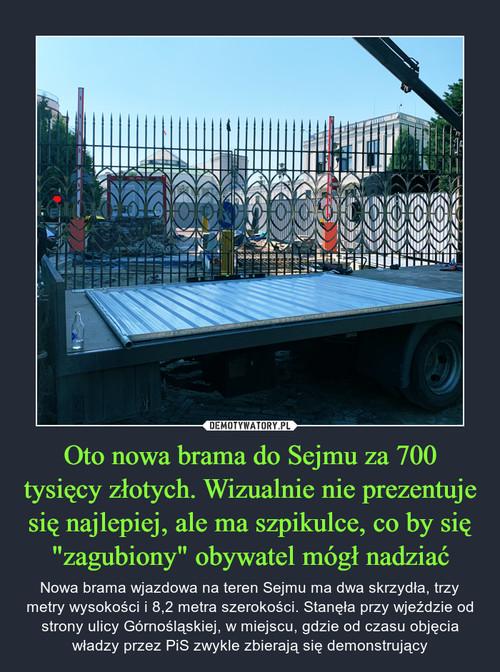 """Oto nowa brama do Sejmu za 700 tysięcy złotych. Wizualnie nie prezentuje się najlepiej, ale ma szpikulce, co by się """"zagubiony"""" obywatel mógł nadziać"""