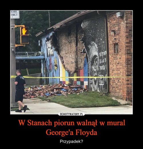 W Stanach piorun walnął w mural George'a Floyda