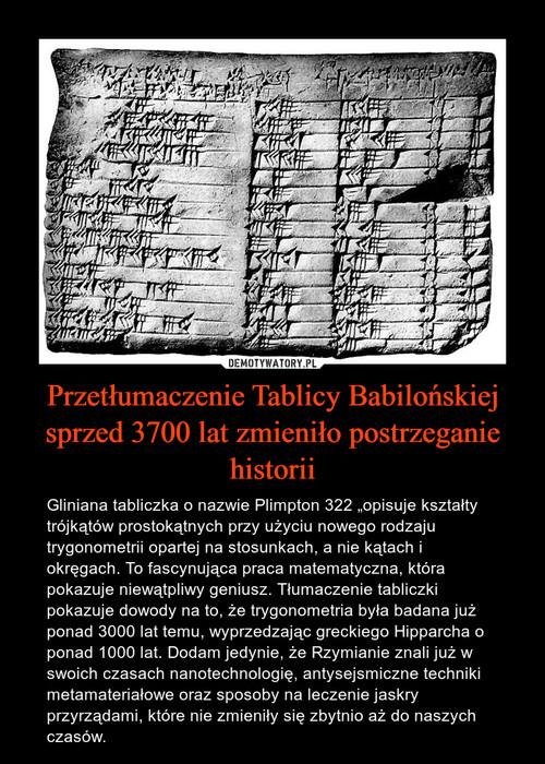 Przetłumaczenie Tablicy Babilońskiej sprzed 3700 lat zmieniło postrzeganie historii