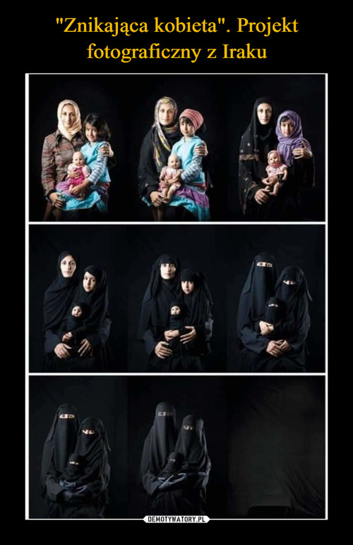 """""""Znikająca kobieta"""". Projekt fotograficzny z Iraku"""