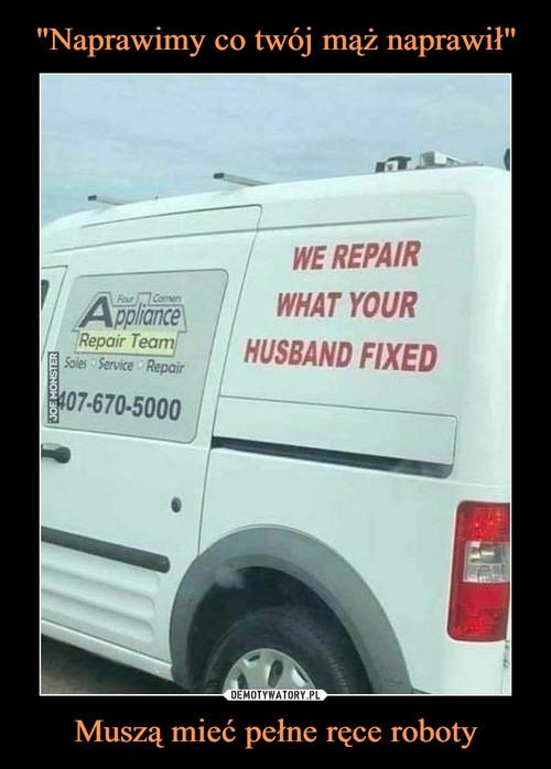 """""""Naprawimy co twój mąż naprawił"""" Muszą mieć pełne ręce roboty"""
