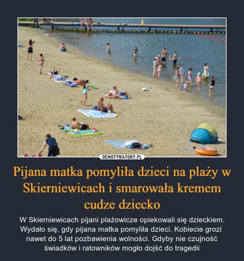Pijana matka pomyliła dzieci na plaży w Skierniewicach i smarowała kremem cudze dziecko