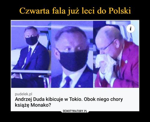 Czwarta fala już leci do Polski