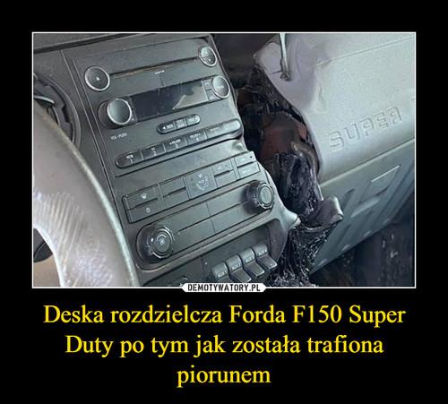 Deska rozdzielcza Forda F150 Super Duty po tym jak została trafiona piorunem