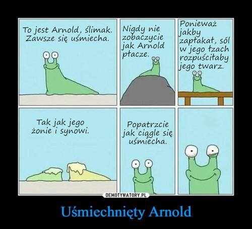 Uśmiechnięty Arnold