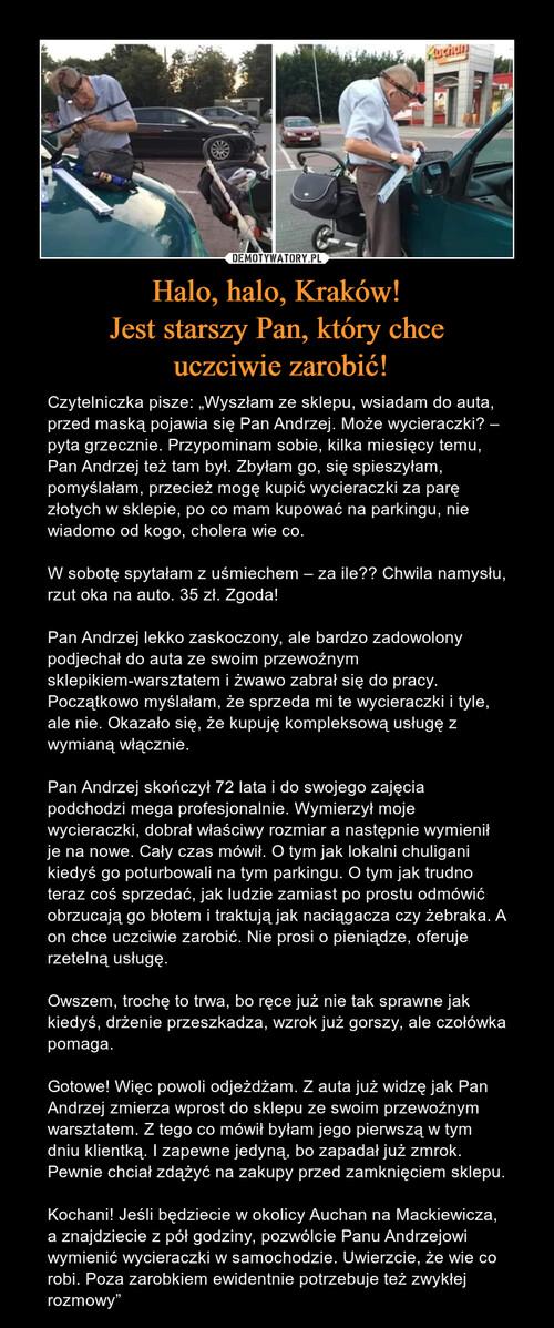 Halo, halo, Kraków! Jest starszy Pan, który chce  uczciwie zarobić!
