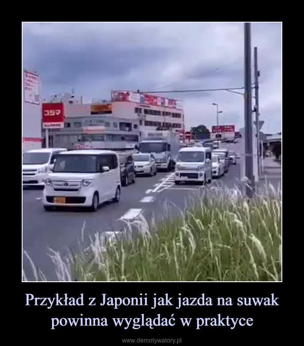 Przykład z Japonii jak jazda na suwak powinna wyglądać w praktyce –