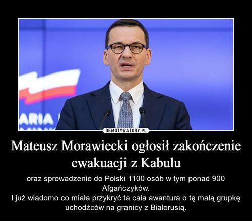 Mateusz Morawiecki ogłosił zakończenie ewakuacji z Kabulu