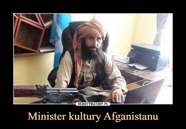 Minister kultury Afganistanu –