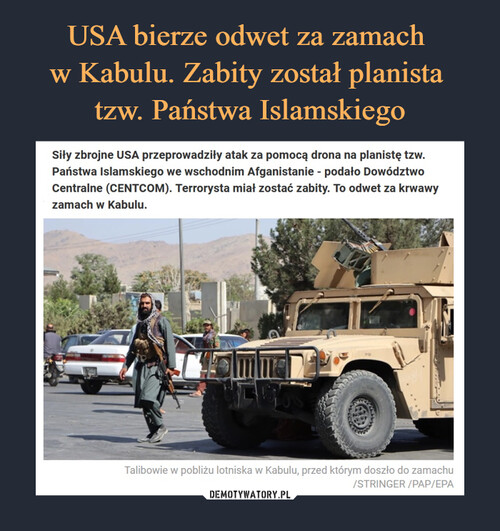 USA bierze odwet za zamach  w Kabulu. Zabity został planista  tzw. Państwa Islamskiego