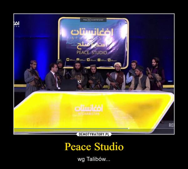 Peace Studio – wg Talibów...
