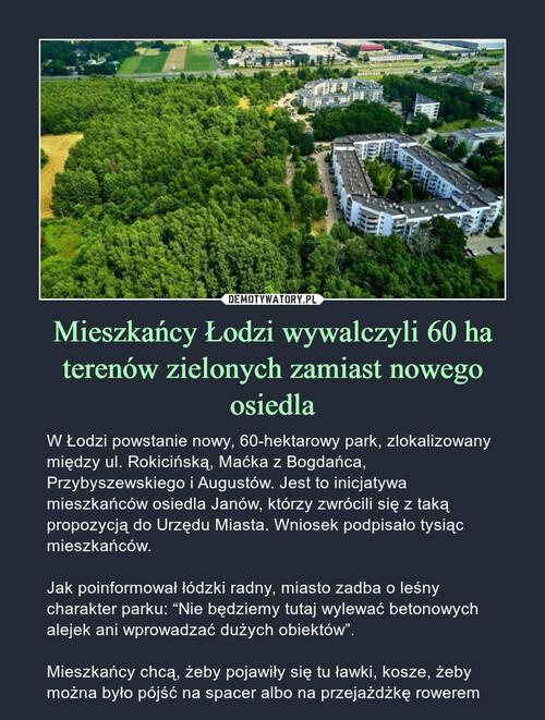 Mieszkańcy Łodzi wywalczyli 60 ha terenów zielonych zamiast nowego osiedla