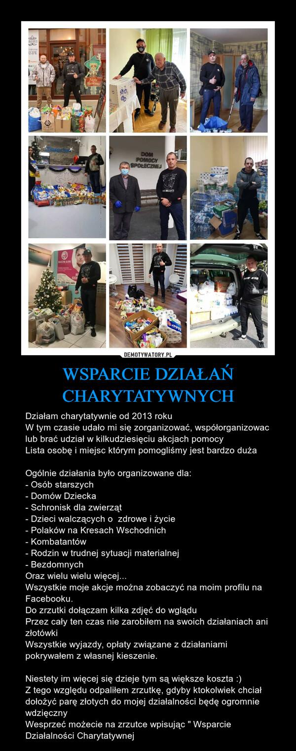 WSPARCIE DZIAŁAŃ CHARYTATYWNYCH – Działam charytatywnie od 2013 roku