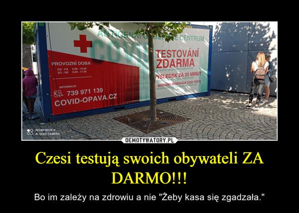 """Czesi testują swoich obywateli ZA DARMO!!! – Bo im zależy na zdrowiu a nie """"Żeby kasa się zgadzała."""""""
