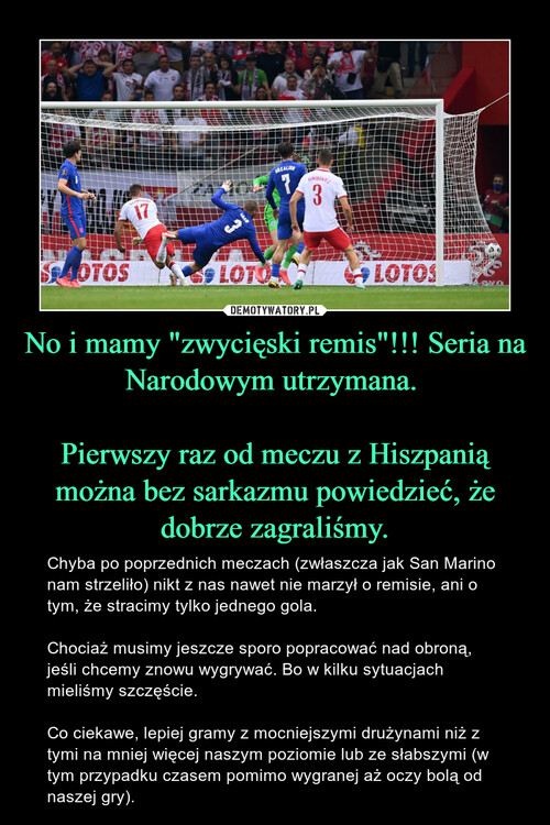"""No i mamy """"zwycięski remis""""!!! Seria na Narodowym utrzymana.   Pierwszy raz od meczu z Hiszpanią można bez sarkazmu powiedzieć, że dobrze zagraliśmy."""