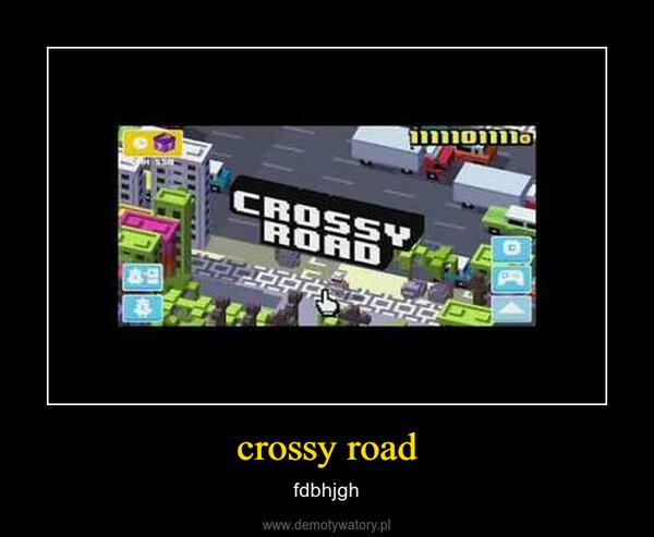 crossy road – fdbhjgh