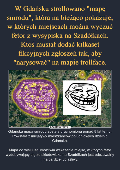 """W Gdańsku strollowano """"mapę smrodu"""", która na bieżąco pokazuje, w których miejscach można wyczuć fetor z wysypiska na Szadółkach. Ktoś musiał dodać kilkaset fikcyjnych zgłoszeń tak, aby """"narysować"""" na mapie trollface."""