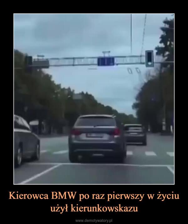Kierowca BMW po raz pierwszy w życiu użył kierunkowskazu –